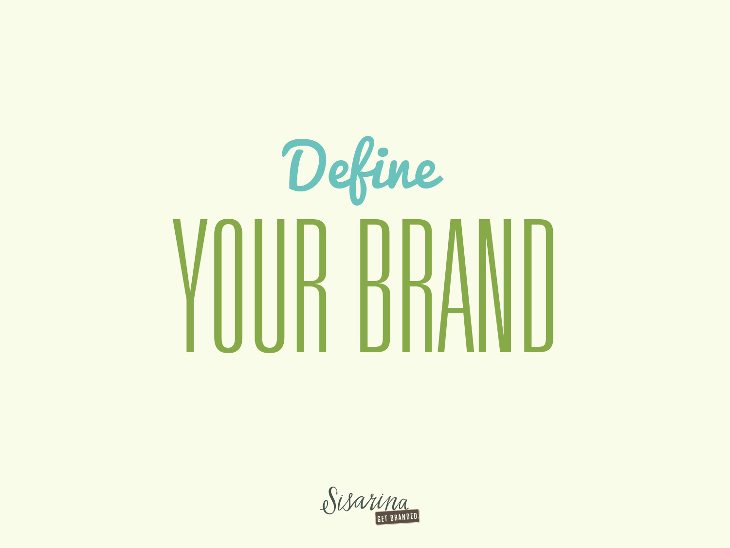 how to define your brand sisarina s dream bigger blog this is part one of a three part series on living your brand